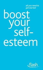 Boost Your Self-Esteem: Flash ebook by Christine Wilding,Stephen Palmer