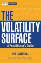 The Volatility Surface - A Practitioner's Guide ebook by Jim Gatheral, Nassim Nicholas Taleb