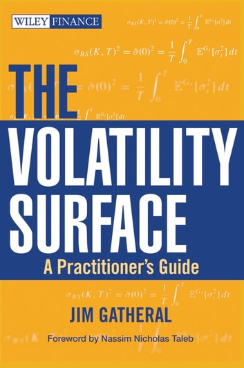 The Volatility Surface - A Practitioner's Guide ebook by Jim Gatheral
