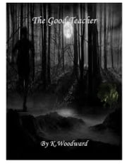 The Good Teacher ebook by K. Woodward