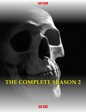 Ian's Gang: The Complete Season 2 ebook by Ian Kidd
