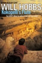 Kokopelli's Flute ebook by Will Hobbs