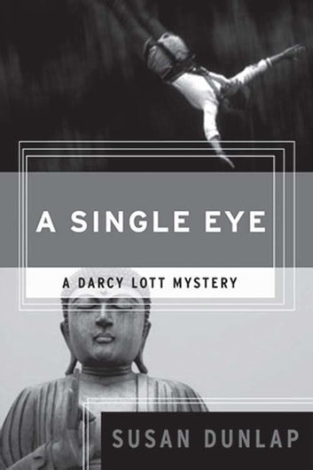 A Single Eye - A Darcy Lott Mystery ebook by Susan Dunlap