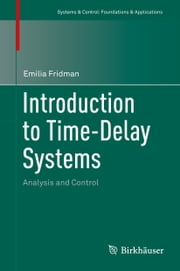 Introduction to Time-Delay Systems - Analysis and Control ebook by Emilia Fridman