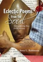 Eclectic Poems From The Soul ebook by Jerry L. Robinson