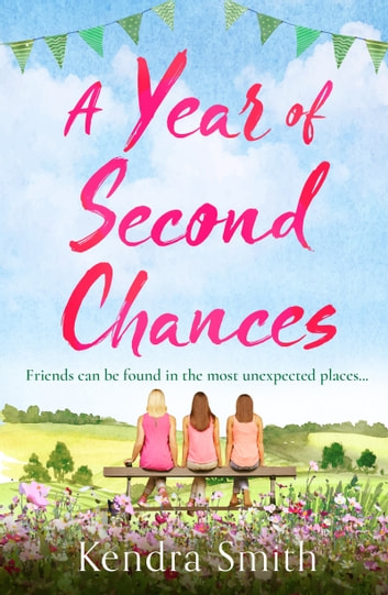 A Year of Second Chances - A heartwarming emotional story perfect for summer reading ebook by Kendra Smith