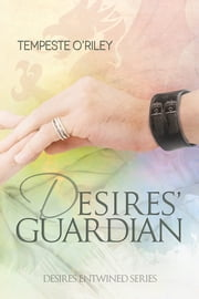 Desires' Guardian ebook by Tempeste O'Riley