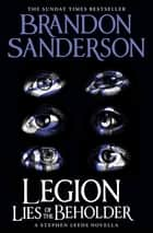 Legion: Lies of the Beholder ebook by Brandon Sanderson