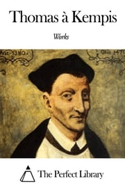 Works of Thomas à Kempis ebook by Thomas à Kempis