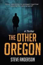 The Other Oregon ebook by Steve Anderson