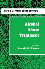 Alcohol Abuse Treatment ebook by Ronald R. Watson