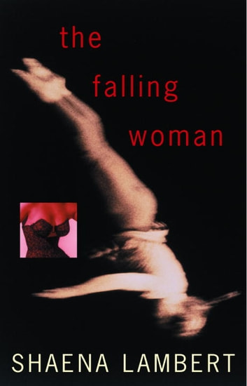 The Falling Woman ebook by Shaena Lambert