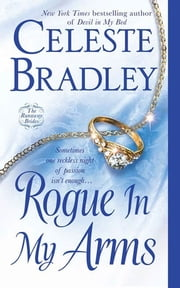 Rogue In My Arms - The Runaway Brides ebook by Celeste Bradley