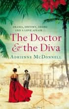 The Doctor And The Diva ebook by Adrienne McDonnell