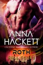 Roth (Hell Squad #5) ebook by Anna Hackett