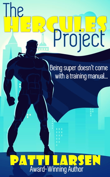 The Hercules Project ebook by Patti Larsen