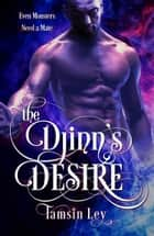 The Djnn's Desire ebook by Tamsin Ley