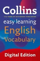 Easy Learning English Vocabulary: Your essential guide to accurate English (Collins Easy Learning English) ebook by Collins