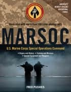 MARSOC: U.S. Marine Corps Special Operations Command - U.S. Marine Corps Special Operations Command ebook by