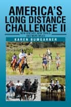 America's Long Distance Challenge II ebook by Karen Bumgarner
