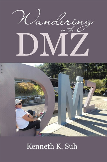 Wandering in the DMZ ebook by Kenneth K. Suh