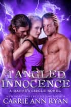Tangled Innocence ebook by Carrie Ann Ryan