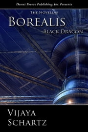 Borealis: Black Dragon - Borealis, #7 ebook by Vijaya Schartz