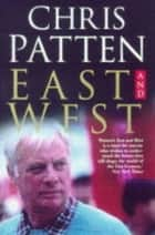 East and West eBook by Chris Patten