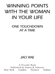 Winning Points with the Woman in Your Life One Touchdown at a Time ebook by Jaci Rae