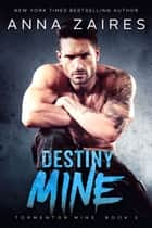 Destiny Mine eBook by Anna Zaires, Dima Zales