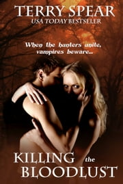 Killing the Bloodlust - A Vampire Novel ebook by Terry Spear