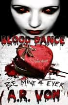 Blood Dance (Blood Dance #1) ebook by A.R. Von