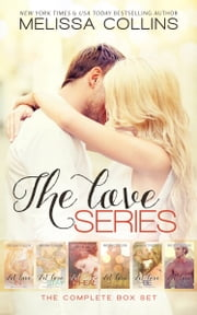The Love Series Complete Box Set ebook by Melissa Collins