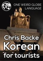 Korean for Tourists ebook by Chris Backe