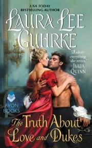 The Truth About Love and Dukes ebook by Laura Lee Guhrke