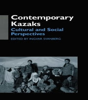 Contemporary Kazaks - Cultural and Social Perspectives ebook by Ingvar Svanberg
