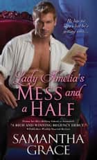Lady Amelia's Mess and a Half ebook by Samantha Grace