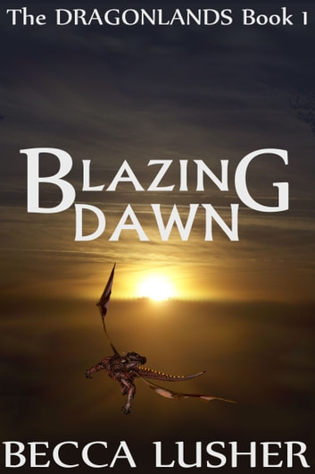 Blazing Dawn ebook by Becca Lusher