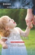 A Family for Chloe ebook by Lucy Clark