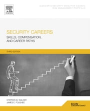 Security Careers - Skills, Compensation, and Career Paths ebook by Stephen W. Walker,James E. Foushée