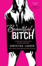 Beautiful Bitch ebook by Christina Lauren