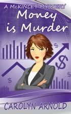 Money is Murder ebook by Carolyn Arnold