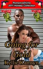 Going for Gold ebook by Kellie Kamryn