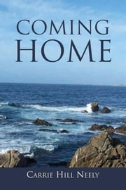 Coming Home ebook by Carrie Hill Neely