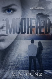 The Modified (The Biotics Trilogy, #1) ebook by C.A. Kunz