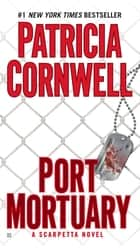 Port Mortuary ebook by Patricia Cornwell