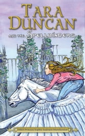 Tara Duncan and the Spellbinders ebook by Princess Sophie Audouin-Mamikonian