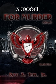 A Model for Murder ebook by Roy A. Teel, Jr.
