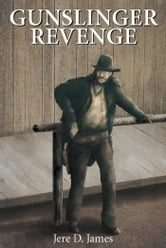 Gunslinger Revenge ebook by Jere D. James