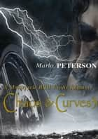 Chaos & Curves 3 (A Motorcycle BBW Erotic Romance) ebook by Marlo Peterson